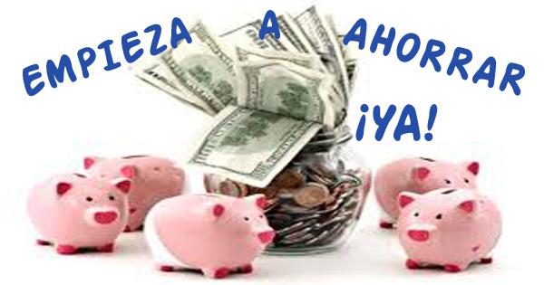 Hazte un favor ponte a ahorrar ya - Ideas para ahorrar dinero ...